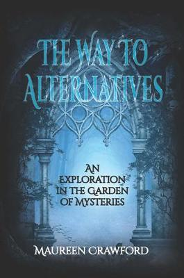 The Way to Alternatives by Maureen Crawford