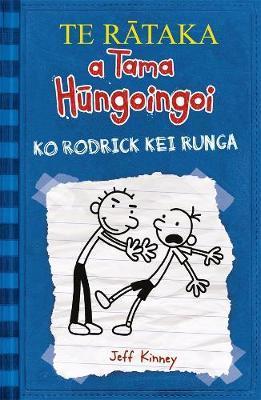 TE RATAKA a Tama Hungoingoi (2) Ko Rodrick kei Runga by Jeff Kinney