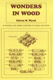 Wonders in Wood by Edwin M. Wyatt