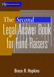 The Second Legal Answer Book for Fund-Raisers by Bruce R Hopkins