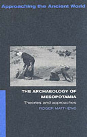 The Archaeology of Mesopotamia by Roger Matthews image