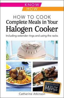 How to Cook Complete Meals in Your Halogen Cooker, Know How by Catherine Atkinson image