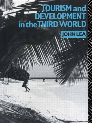 Tourism and Development in the Third World by John Lea image