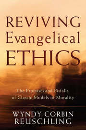 Reviving Evangelical Ethics by Wyndy Corbin Reuschling image