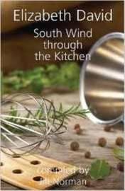 South Wind Through the Kitchen by Elizabeth David