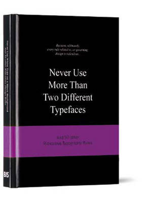 Never Use More Than Two Different Typefaces by Anneloes van Gaalen