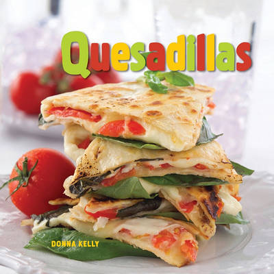 Quesadillas by Donna Kelly