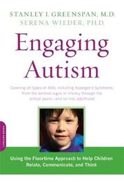 Engaging Autism by Stanley I Greenspan