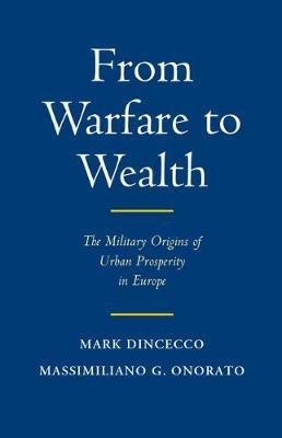 From Warfare to Wealth by Mark Dincecco image