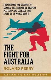 The Fight for Australia by Roland Perry image