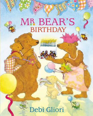 Mr. Bear's Birthday by Debi Gliori
