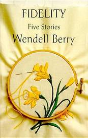 Fidelity:Five Stories by Wendell Berry image