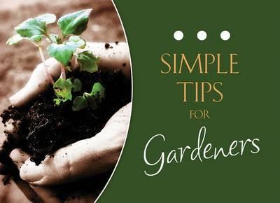 Simple Tips for Gardeners by Rachel Quillin
