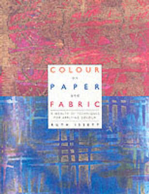 Colour on Paper and Fabric by Ruth Issett