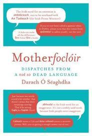 Motherfocloir by Darach O'Seaghdha