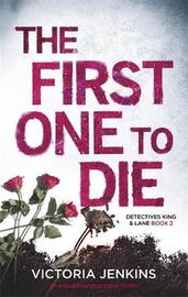 The First One to Die by Victoria Jenkins image