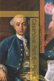Casanova Part 6 - Paris by Giacomo Casanova