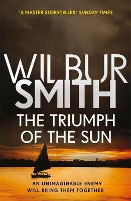 The Triumph of the Sun by Wilbur Smith
