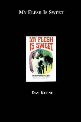 My Flesh Is Sweet by Day Keene image