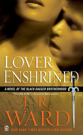 Lover Enshrined (Black Dagger Brotherhood #6) (US Ed.) by J.R. Ward