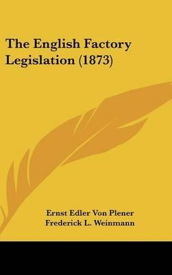The English Factory Legislation (1873) by Ernst Edler von Plener image