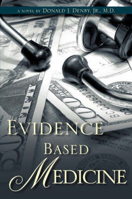 Evidence Based Medicine by Donald J Denby