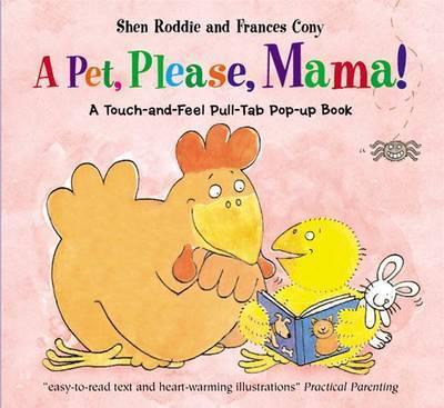 A Pet, Please, Mama! by Shen Roddie