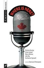 Where Is Here?: A CBC Radio Drama Anthology, Vol 1 image