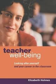 Teacher Well-Being by Elizabeth Holmes