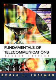 Fundamentals of Telecommunications by Roger L Freeman