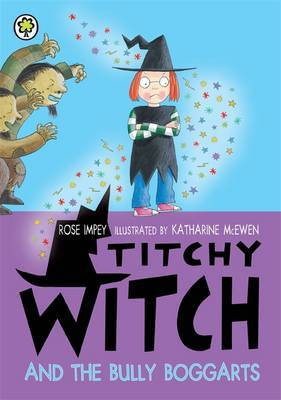 Titchy Witch And The Bully-Boggarts by Rose Impey