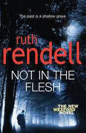 Not in the Flesh (Inspector Wexford #21) by Ruth Rendell image