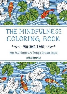 The Mindfulness Coloring Book - Volume Two by Emma Farrarons