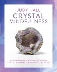 Crystal Mindfulness by Judy Hall