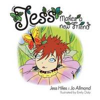 Jess Makes a New Friend by Jess Hiles