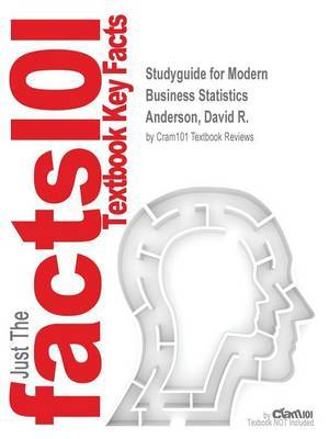 Studyguide for Modern Business Statistics by Anderson, David R., ISBN 9781305246386 by Cram101 Textbook Reviews image