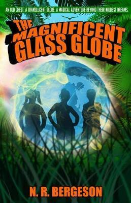The Magnificent Glass Globe by N R Bergeson image