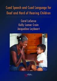 Cued Speech and Cued Language Development for Deaf and Hard of Hearing Children by Carol Lasasso image