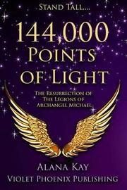 144,000 Points of Light by Alana Kay