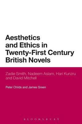 Aesthetics and Ethics in Twenty-First Century British Novels by Peter Childs