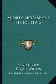 Shorty McCabe on the Job (1915) by Sewell Ford