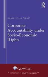 Corporate Accountability under Socio-Economic Rights by Jernej Letnar Cernic