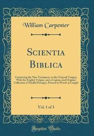 Scientia Biblica, Vol. 1 of 3 by William Carpenter