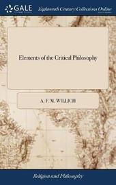 Elements of the Critical Philosophy by A F M Willich image