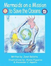 Mermaids on a Mission to Save the Oceans by Janet Balletta