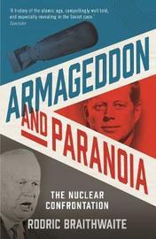 Armageddon and Paranoia by Rodric Braithwaite