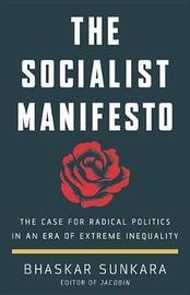 The Socialist Manifesto by Bhaskar Sunkara