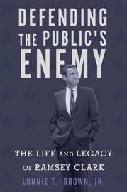 Defending the Public's Enemy by Lonnie T. Brown