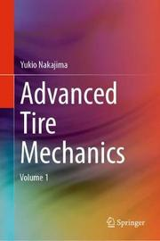Advanced Tire Mechanics by Yukio Nakajima