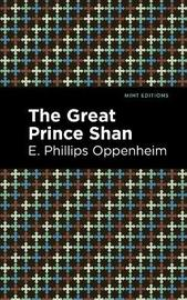 The Great Prince Shan by E.Phillips Oppenheim